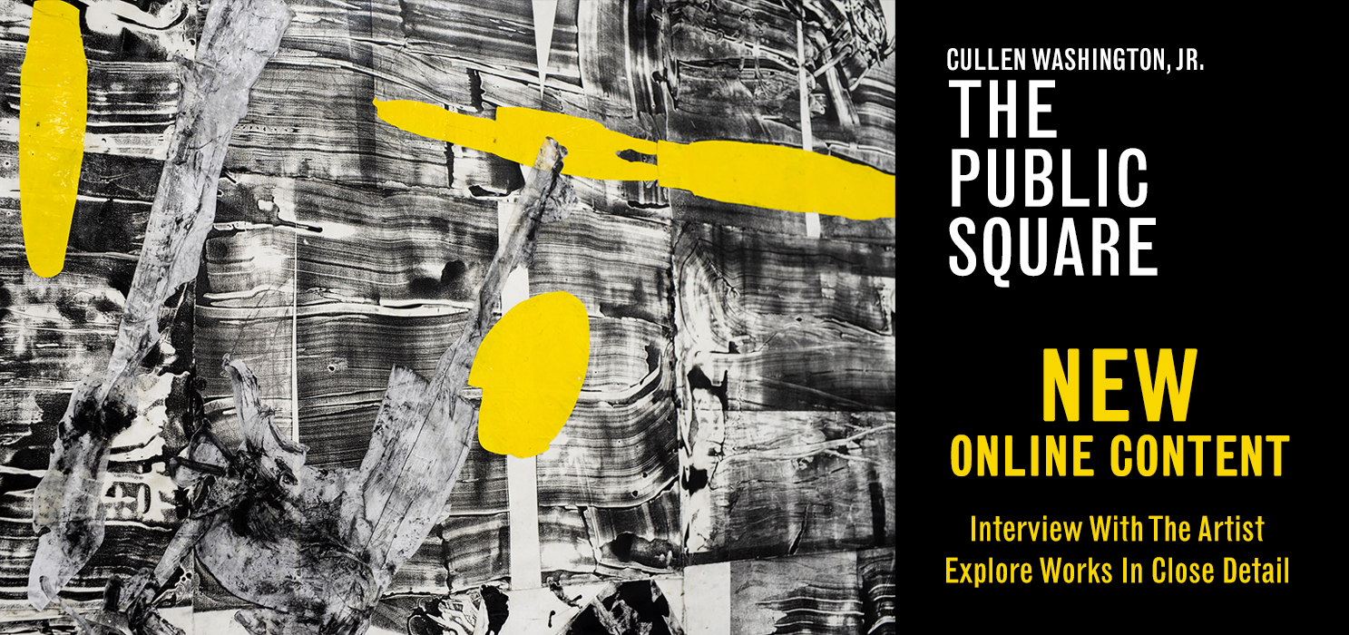 A banner that reads: Cullen Washington Jr - The Public Square. New Online Content - Interview with the artist - explore works in close detail