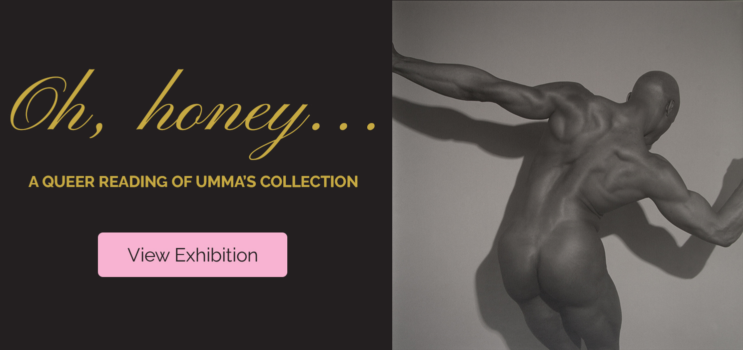 Text Reads: 'Oh Honey, a queer reading of UMMA's collection' - View Exhibition