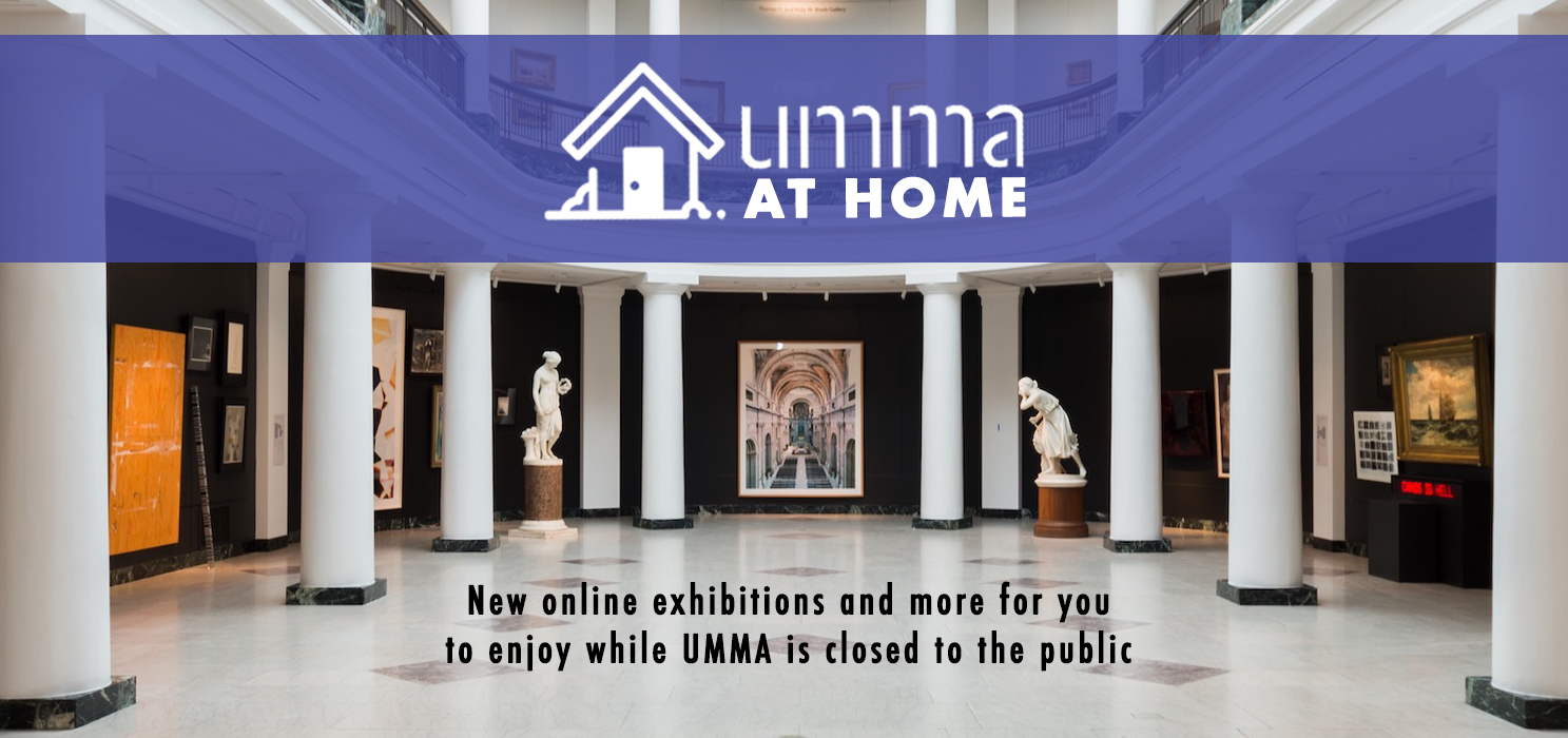 A banner that reads: New Online Exhibitions and More for you to enjoy while UMMA is closed to the public