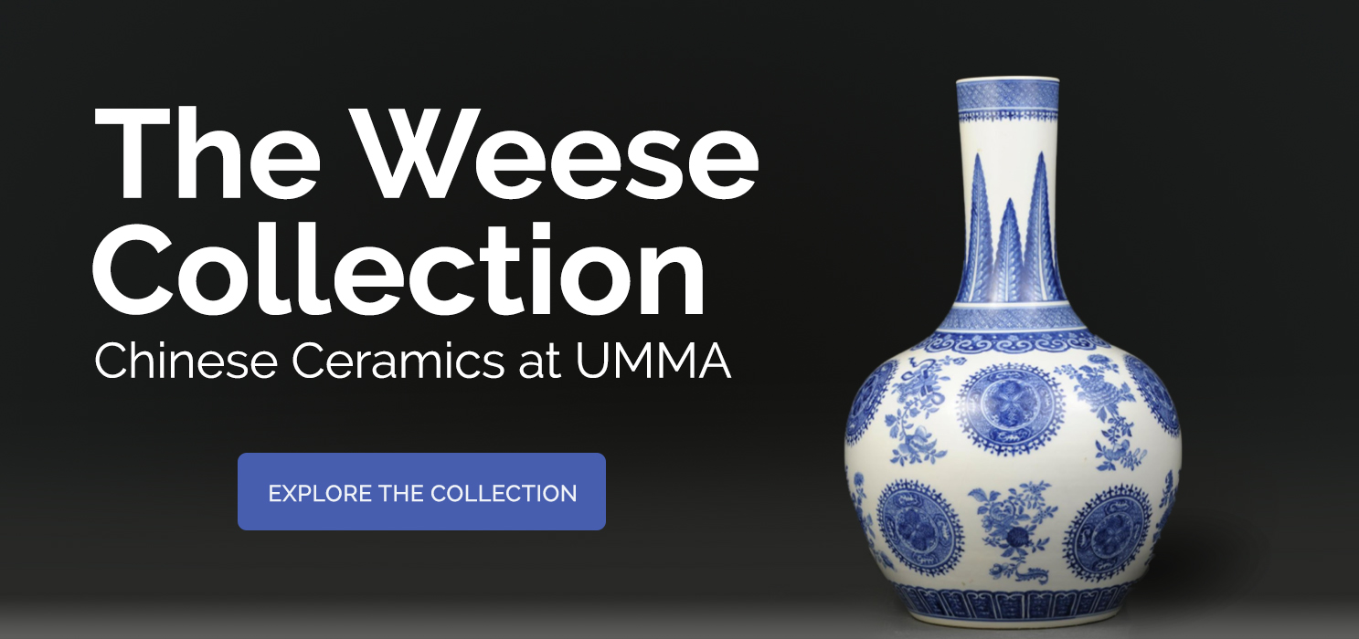 The Weese Collection - Chinese Ceramics at UMMA - Click to explore the collection