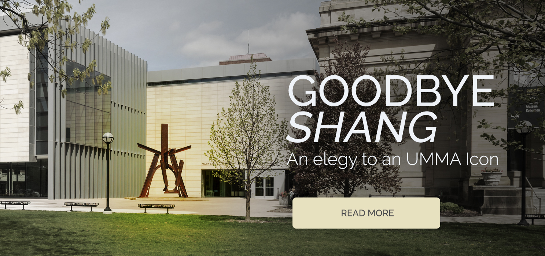 Goodbye Shang. An Elegy to an UMMA Icon