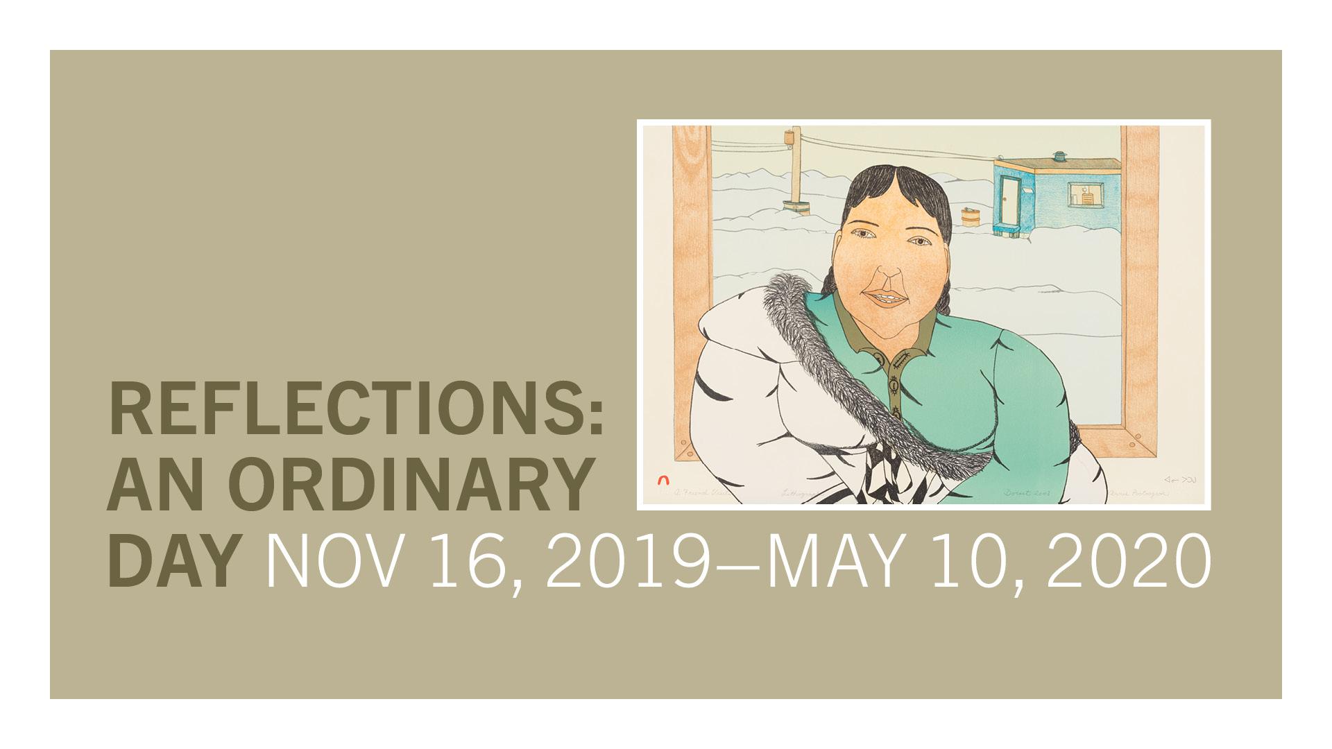 Reflections: An Ordinary Day. November 16, 2019–May 10, 2020