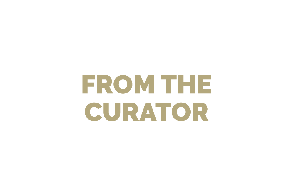 Text that reads: From the Curator