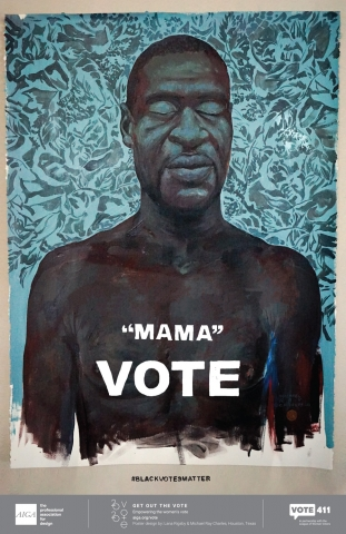 """A poster featuring an illustration of a Black man with his eyes closed against a teal blue background. The poster reads """"Mama. Vote."""""""