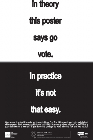 """A black and white poster that reads """"In theory this poster says go vote. In practice it's not that easy."""""""
